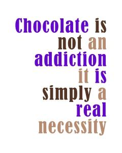 Chocolate Necessity